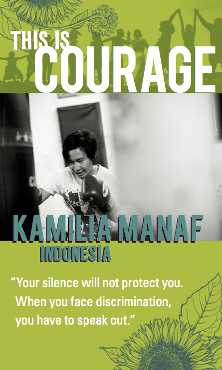 This is courage Kamilia Manaf Indonesia. your slience will not protect you. When you face discrimination, you have to speak out.