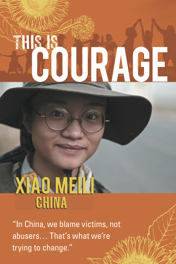 This is courage Xiao Meili China. In China, we blame victims, not abusers . . . That's what we're trying to change,